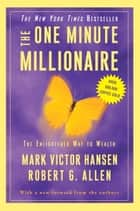 The One Minute Millionaire - The Enlightened Way to Wealth ebook by Mark Victor Hansen, Robert G. Allen
