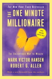The One Minute Millionaire - The Enlightened Way to Wealth ebook by Mark Victor Hansen,Robert G. Allen