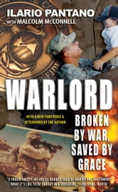 Warlord - Broken by War, Saved by Grace ebook by Ilario Pantano,Malcolm McConnell