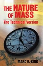The Nature of Mass ebook by Marc E. King