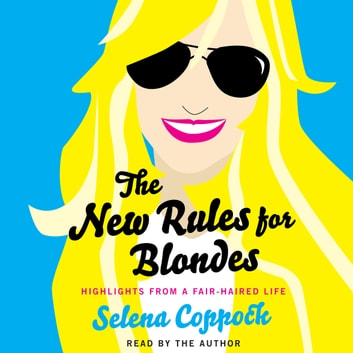 The New Rules for Blondes audiobook by Selena Coppock