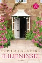 Die Lilieninsel - Roman ebook by Sophia Cronberg