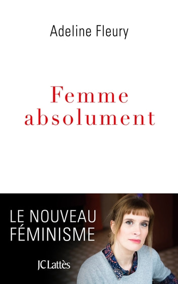 Femme absolument ebook by Adeline Fleury
