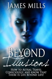 Beyond the Illusions ebook by James Mills