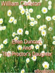 Ellen Duncan - The Proctor's Daughter ebook by Carleton, William