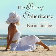 The Price of Inheritance audiobook by Karin Tanabe