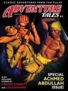 Adventure Tales #5 ebook by Achmed Abdullah, Vincent Starrett, John Gregory Betancourt