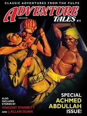Adventure Tales #5 ebook by Achmed Abdullah,Vincent Starrett,John Gregory Betancourt