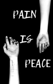 Pain is peace eBook by Audry Bird
