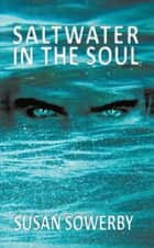 Saltwater in the soul - Book one in Saltwater Series ebook by Susan Sowerby