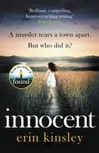 Innocent - the gripping and emotional new thriller from the bestselling author of FOUND ebook by Erin Kinsley