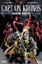 Captain Kronos - Vampire Hunter #1 ebook by Dan Abnett, Tom Mandrake, Sian Mandrake