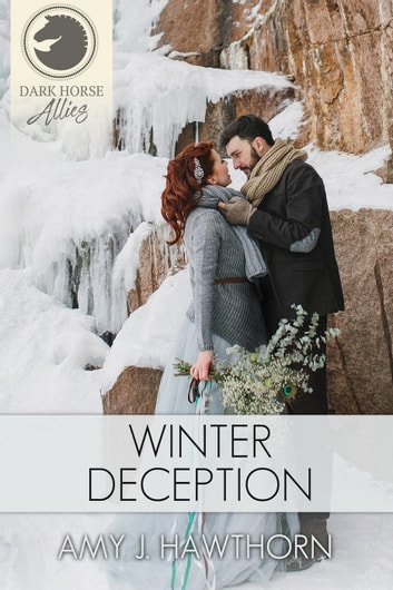 Winter Deception - Dark Horse Allies, #2 ebook by Amy J. Hawthorn