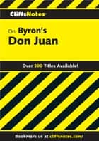 CliffsNotes on Byron's Don Juan ebook by Dougald B MacEachen