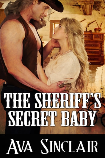 The Sheriff's Secret Baby ebook by Ava Sinclair