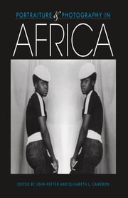 Portraiture and Photography in Africa ebook by John Peffer,Elisabeth L. Cameron