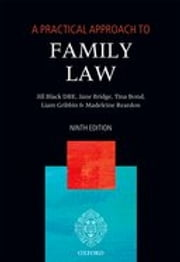 A Practical Approach to Family Law ebook by Jane Bridge,Tina Bond,Liam Gribbin,Madeleine Reardon,The Right Honourable Lady Justice Jill Black DBE