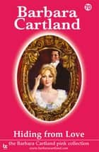 70 Hiding from Love ebook by Barbara Cartland