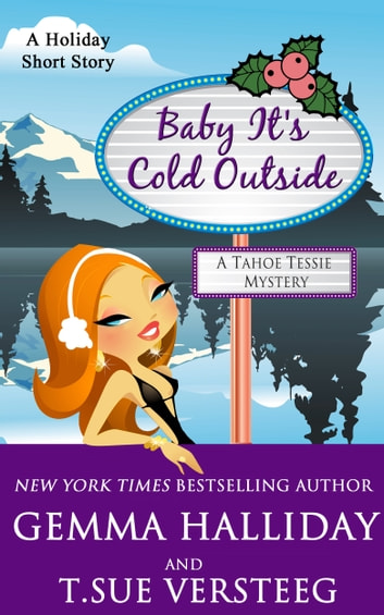 Baby It's Cold Outside ebook by Gemma Halliday,T. Sue VerSteeg