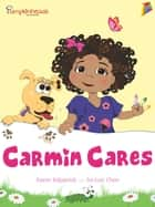Carmin Cares ebook by An-Lon Chen, Karen Kilpatrick