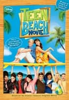 Teen Beach Movie - Includes an exclusive interview with Ross Lynch & Maia Mitchell! eBook by Disney Book Group