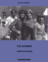 The Monkees: Caught In A False Image ebook by Lise Lyng Falkenberg