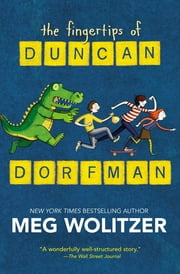 The Fingertips of Duncan Dorfman ebook by Meg Wolitzer