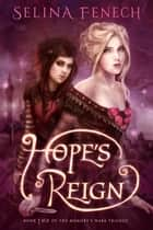 Hope's Reign - Memory's Wake Trilogy, #2 ebook by Selina Fenech