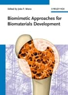 Biomimetic Approaches for Biomaterials Development ebook by Joao F. Mano