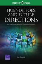 Friends, Foes, and Future Directions ebook by Hans Binnendijk