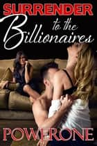 Surrender to the Billionaires ebook by