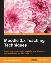 Moodle 3.x Teaching Techniques ebook by Susan Smith Nash