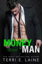 Money Man ebook by Terri E. Laine