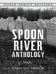 Spoon River Anthology ebook by Edgar Lee Masters