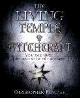 The Living Temple of Witchcraft Volume One - The Descent of the Goddess ebook by Christopher Penczak