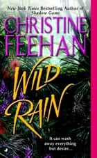 Wild Rain ebook de Christine Feehan