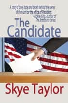 The Candidate ebook by Skye Taylor