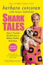Shark Tales ebook by Barbara Corcoran,Bruce Littlefield