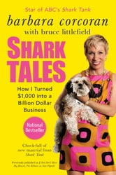 Shark Tales - How I Turned $1,000 into a Billion Dollar Business ebook by Barbara Corcoran,Bruce Littlefield