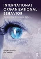 International Organizational Behavior ebook by Dean McFarlin,Paul Sweeney