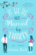 If We're Not Married by Thirty ekitaplar by Anna Bell