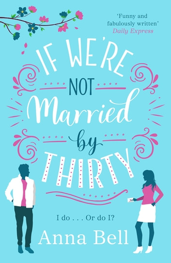 If We're Not Married by Thirty ebook by Anna Bell