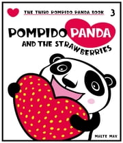 Pompido Panda and the Strawberries - The Third Pompido Panda Book ebook by Malte Max