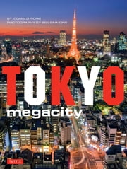 Tokyo Megacity ebook by Donald Richie,Ben Simmons