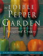 The Edible Pepper Garden ebook by Christopher Seely