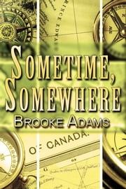 Sometime, Somewhere ebook by Brooke Adams