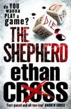 The Shepherd - (Shepherd 1) ebook by Ethan Cross