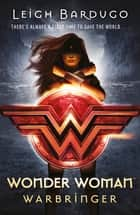 Wonder Woman: Warbringer (DC Icons Series) ebook by Leigh Bardugo