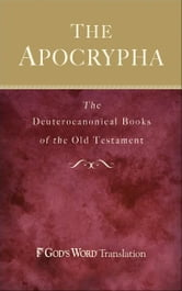 Apocrypha, The - The Deuterocanonical Books of the Old Testament ebook by Baker Publishing Group