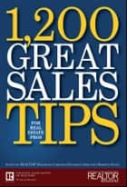 1,200 Great Sales Tips for Real Estate Pros ebook by Christina Hoffmann Spira,Mariwyn Evans,Realtor Magazine